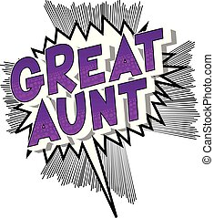 Great Aunt - Vector illustrated comic book style phrase on...