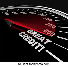 Great Credit Scores - Numbers on Speedometer - The needle on...