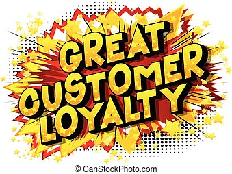 Great Customer Loyalty - Vector illustrated comic book style...
