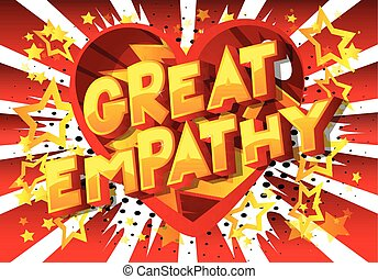 Great Empathy - Vector illustrated comic book style phrase...