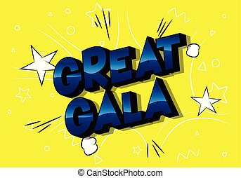Great Gala - Vector illustrated comic book style phrase on...