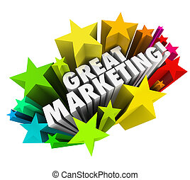 Great Marketing words in 3d letters surrounded by colorful fireworks or stars to illustrate effective and great promotion or advertising campaign or skills