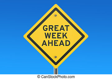 Great Week Ahead road sign