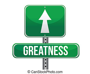 greatness road sign illustration design over a white background
