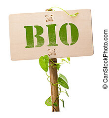 green and bio sign - bio sign message on a wooden panel and...