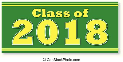Green and Gold Class of 2018 Banner - Green and Gold...