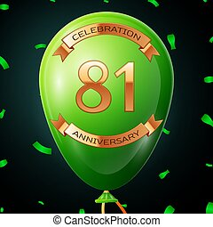 Green balloon with golden inscription eighty one years anniversary celebration and golden ribbons, confetti on black background. Vector illustration