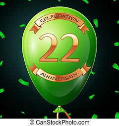 Green balloon with golden inscription twenty two years anniversary celebration and golden ribbons, confetti on black background. Vector illustration