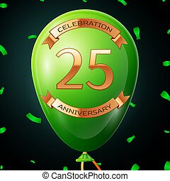 Green balloon with golden inscription twenty five years anniversary celebration and golden ribbons, confetti on black background. Vector illustration