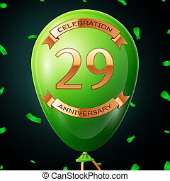 Green balloon with golden inscription twenty nine years anniversary celebration and golden ribbons, confetti on black background. Vector illustration