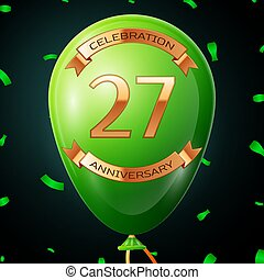 Green balloon with golden inscription twenty seven years anniversary celebration and golden ribbons, confetti on black background. Vector illustration