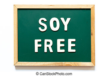 Green blackboard and wood frame with word soy free on white background