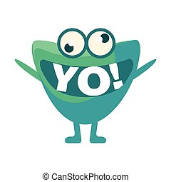 Green Blob Saying Yo, Cute Emoji Character With Word In The Mouth Instead Of Teeth, Emoticon Message