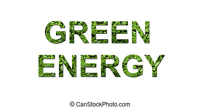 Green energy - The words green energy is written composed of...