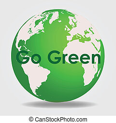 "Go Green - Green globe with the message ""Go Green\""."