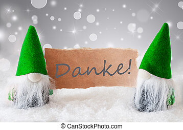 Green Gnomes With Snow, Danke Means Thank You