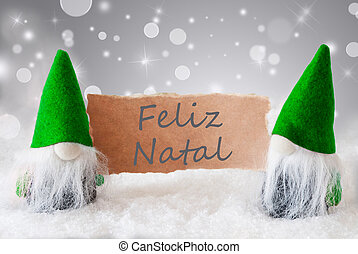 Green Gnomes With Snow, Feliz Navidad Means Merry Christmas