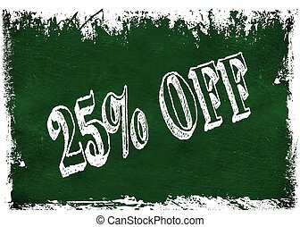 Green grunge chalkboard with 25 PERCENT OFF text.