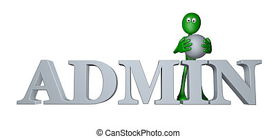 admin - green guy and the word admin - 3d illustration