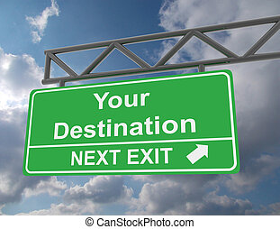 Green overhead road sign with a Your Destination