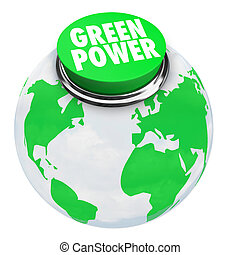 Green Power - Earth Button - A button with words Green Power...