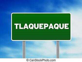 Green Road Sign -  Tlaquepaque, Mexico