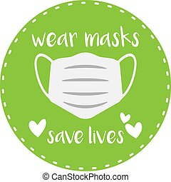 green round label or sticker with text WEAR MASKS SAVE LIVES