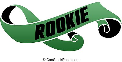 Green scrolled ribbon with ROOKIE message. Illustration ...