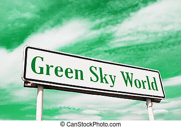 Green sky world road sign