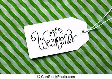 Green Wrapping Paper, Label With Happy Weekend