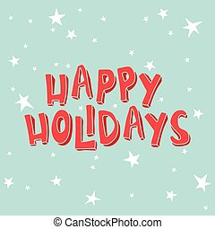 Happy Holidays on a light blue background with stars.