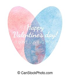 Greeting card happy Valentines day. watercolor texture and lettering