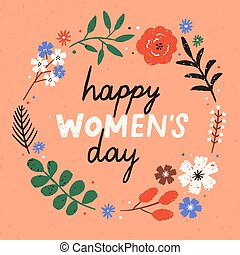 Greeting card or postcard template with Happy Women's Day wish handwritten inside round floral frame or wreath made of blooming spring flowers. Hand drawn vector illustration for 8 march celebration.