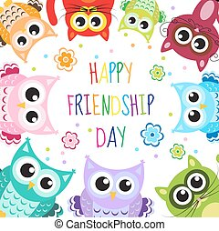 Greeting card with a happy friendship day. Greeting cute cartoon animals owls, cats. Vector illustration