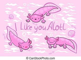Greeting card with cute axolotls and the inscription i like you alotl. Vector graphics.