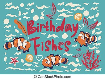 Greeting card with fish clowns with the inscription Birthday Fishes. Vector graphics.