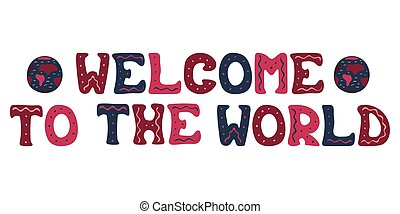 Greeting card with hand-drawn phrase - Welcome to the world.