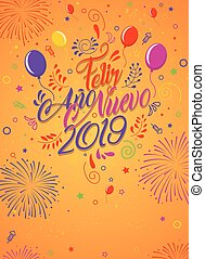 Greeting card with the message: Feliz Ano Nuevo 2019 - Happy New Year 2019 in Spanish language - Card decorated with balloons, stars and fireworks of color red, yellow, violet and magenta. Lettering card