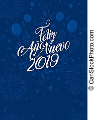 Greeting card with the message: Feliz Ano Nuevo 2019 - Happy New Year 2019 in Spanish language - Card decorated with balloons, stars and fireworks of blue color. Lettering card