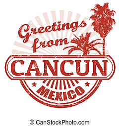Greetings from Cancun stamp - Grunge rubber stamp with text...