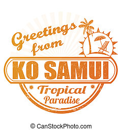 Greetings from Ko Samui stamp - Grunge rubber stamp with...