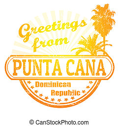 Grunge rubber stamp with text Greetings from Punta Cana, vector illustration