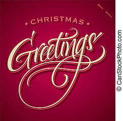 GREETINGS hand lettering (vector) - CHRISTMAS GREETINGS hand...