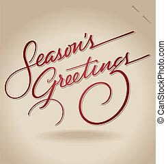 'Season's Greetings' hand lettering - handmade calligraphy, vector (eps8);