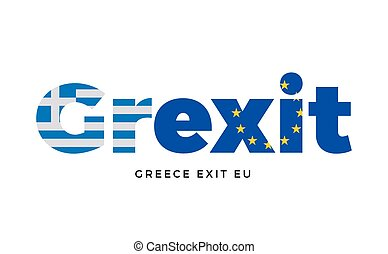 GREXIT - Greece exit from European Union on Referendum.