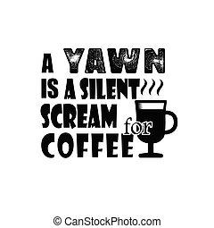 grido, caffè, sbadiglio, silenzioso, buono, stampa