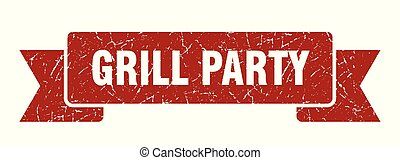 grill party grunge ribbon. grill party sign. grill party ...
