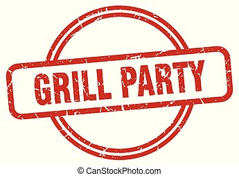 grill party grunge stamp - grill party round vintage grunge ...