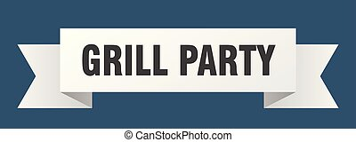 grill party ribbon. grill party isolated sign. grill party ...