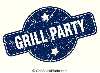 grill party sign - grill party vintage round isolated stamp